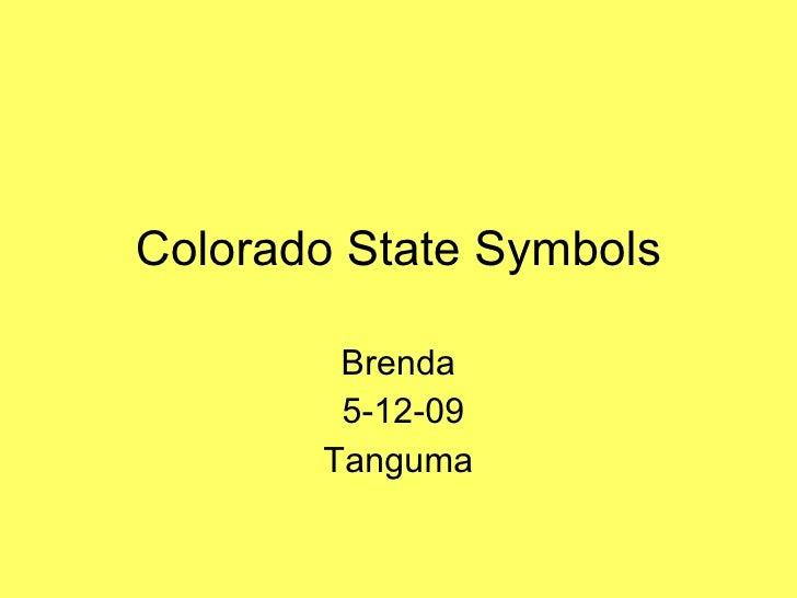 Colorado State Symbols Brenda 5-12-09 Tanguma