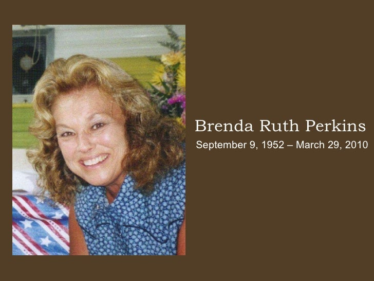 Brenda Ruth Perkins September 9, 1952 – March 29, 2010