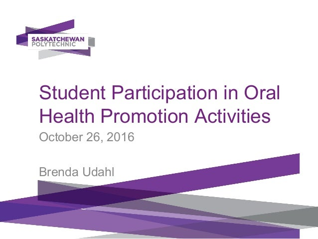 Student participation in oral health promotion activities student participation in oral health promotion activities october 26 2016 brenda udahl dental hygiene malvernweather Images