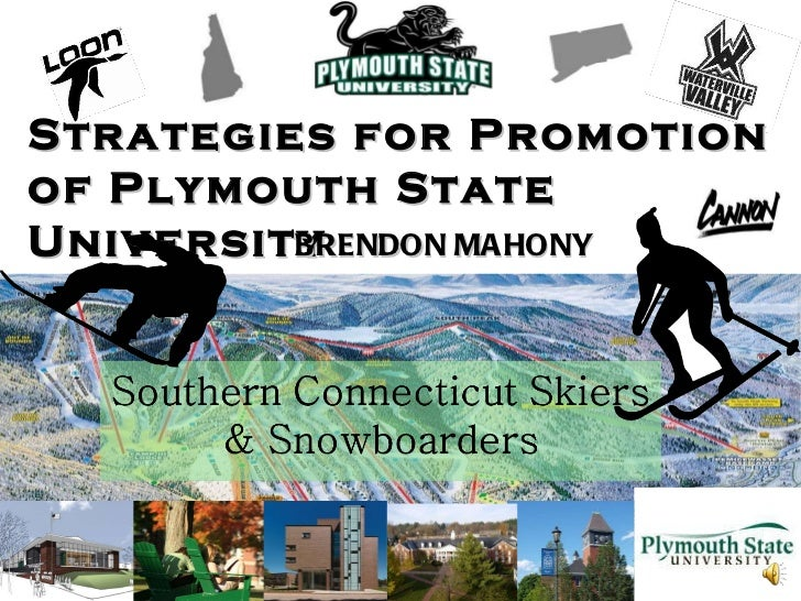 Strategies for Promotion of Plymouth State University BRENDON MAHONY