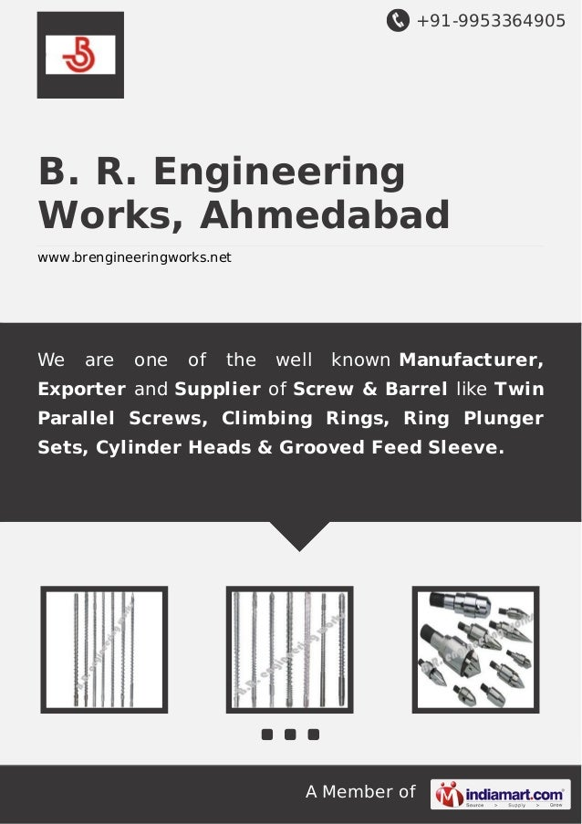 +91-9953364905  B. R. Engineering Works, Ahmedabad www.brengineeringworks.net  We  are  one  of  the  well  known Manufact...