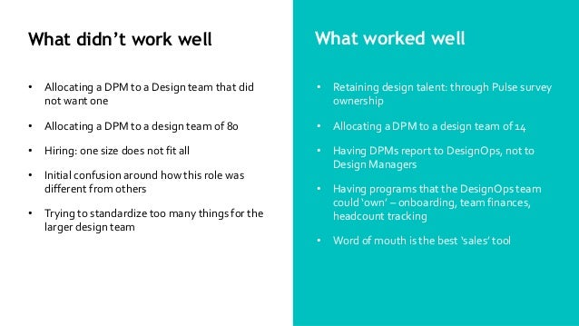 What didn't work well • Allocating a DPM to a Design team that did not want one • Allocating a DPM to a design team of 80 ...