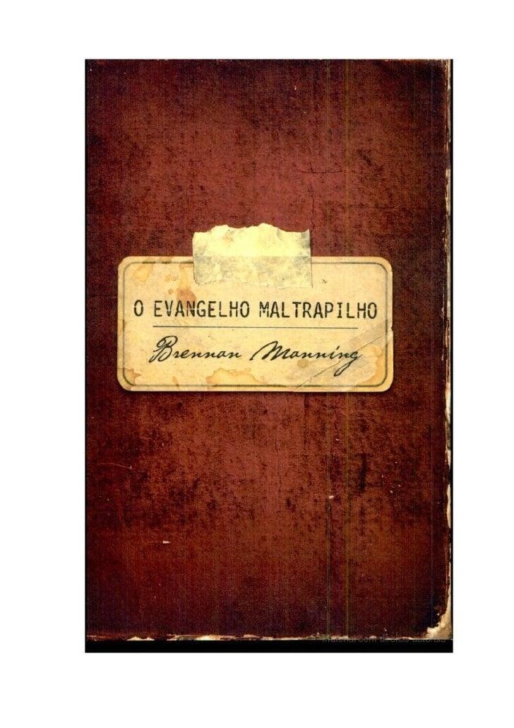 O Evangelho Maltrapilho                                                      Brennan Manning                              ...