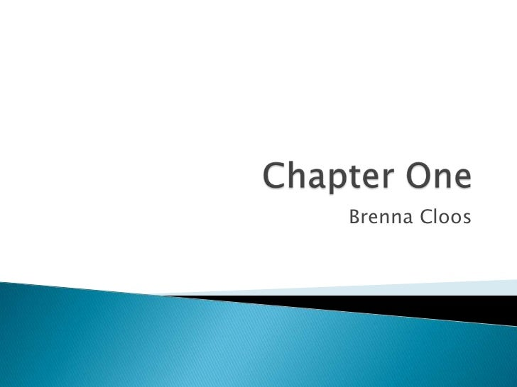 Chapter One<br />Brenna Cloos<br />