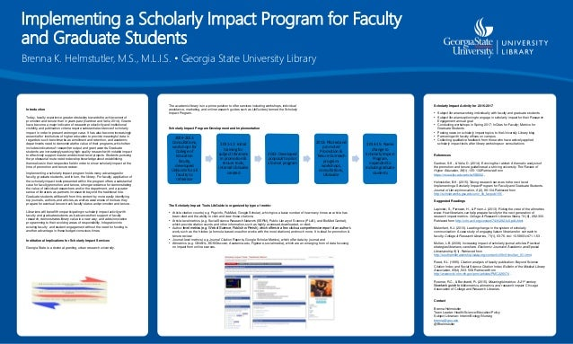 Implementing a Scholarly Impact Program for Faculty and Graduate Students Brenna K. Helmstutler, M.S., M.L.I.S. • Georgia ...