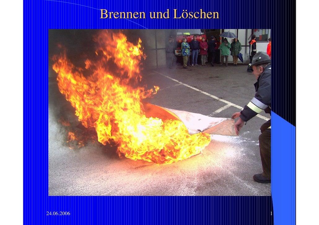 Brennen und Löschen     24.06.2006                         1