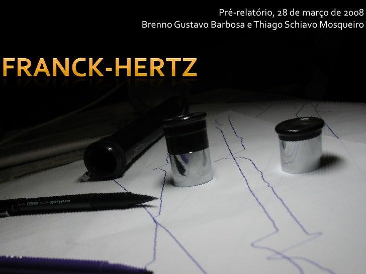 Pré-relatório, 28 de março de 2008 Brenno Gustavo Barbosa e Thiago Schiavo Mosqueiro