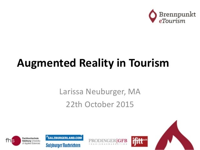 Augmented Reality in Tourism Larissa Neuburger, MA 22th October 2015