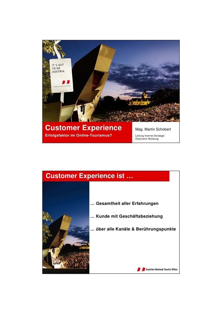 Customer Experience                      Mag. Martin Schobert Erfolgsfaktor im Online-Tourismus?       Leitung Internet St...