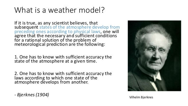 What is a weather model? If it is true, as any scientist believes, that subsequent states of the atmosphere develop from p...