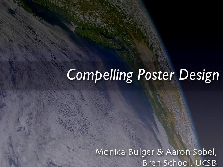 Compelling Poster Design        Monica Bulger & Aaron Sobel,               Bren School, UCSB