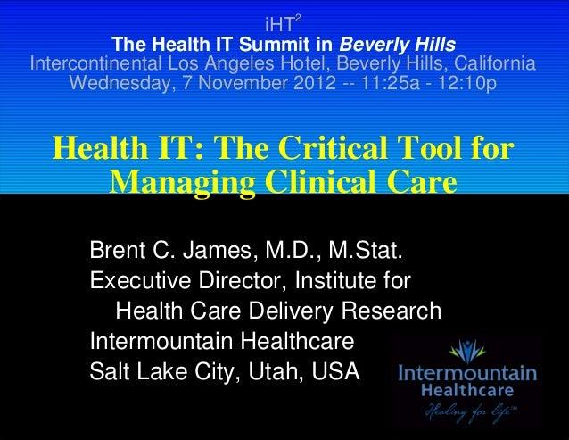 iHT2          The Health IT Summit in Beverly HillsIntercontinental Los Angeles Hotel, Beverly Hills, California     Wedne...