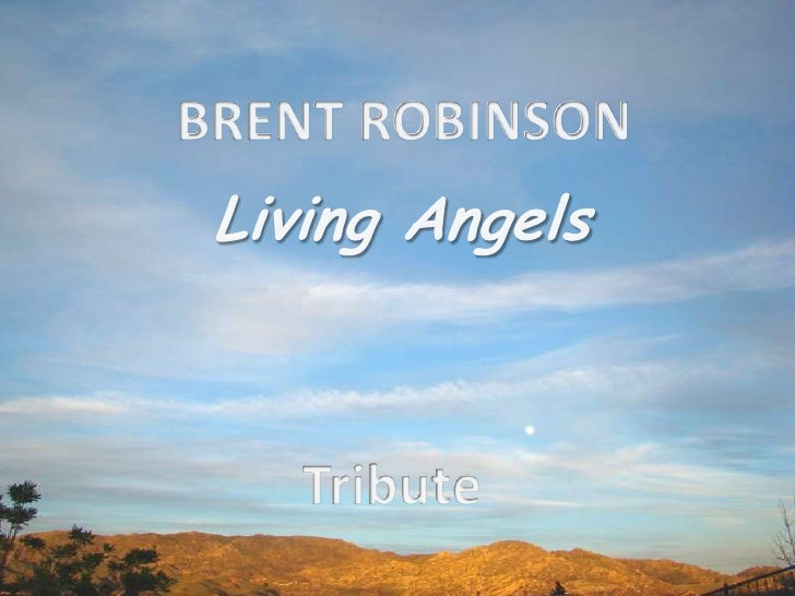 BRENT ROBINSON<br />Living Angels<br />Tribute<br />
