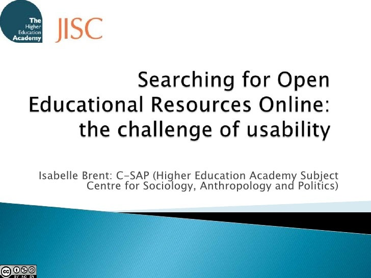Searching for Open Educational Resources Online: the challenge of usability<br />Isabelle Brent: C-SAP (Higher Education A...