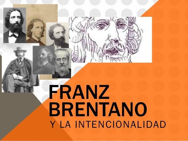 FRANZ BRENTANO Y LA INTENCIONALIDAD