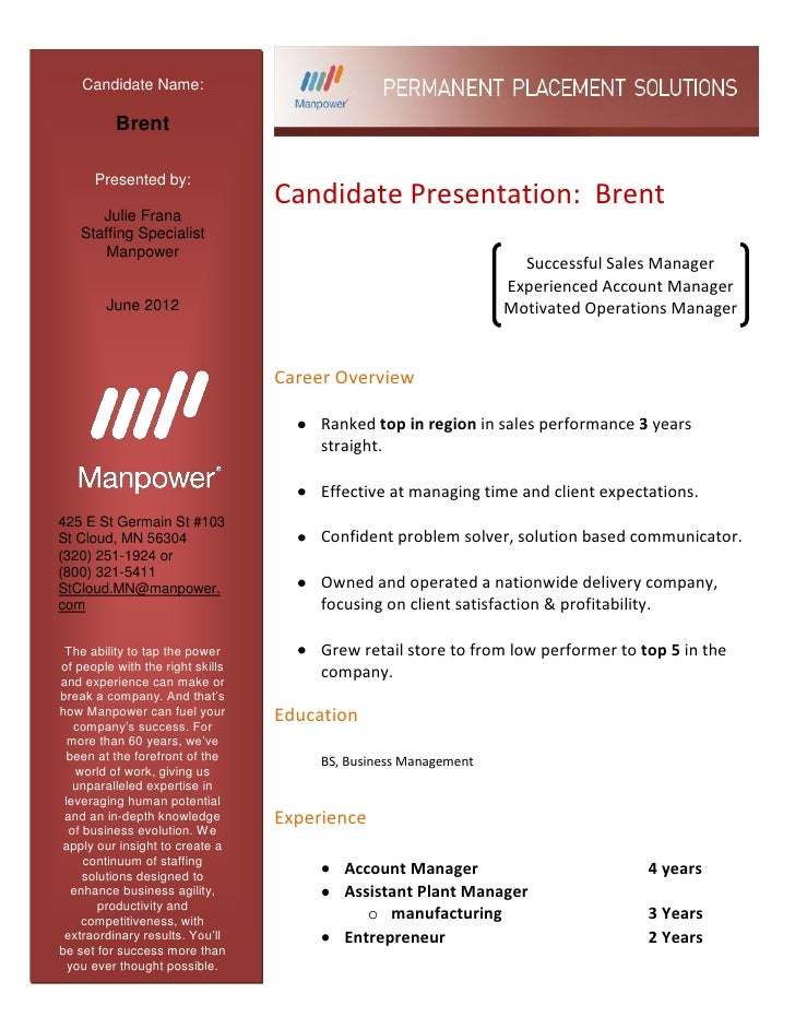 Candidate Name:          Brent      Presented by:                                  Candidate Presentation: Brent      Juli...