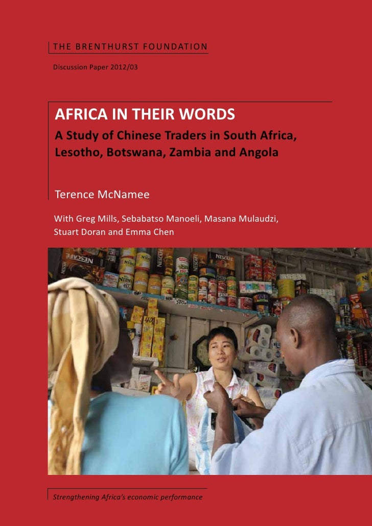 THE BR ENTH U RST FOUNDAT I O NDiscussion Paper 2012/03AFRICA IN THEIR WORDSA Study of Chinese Traders in South Africa,Les...