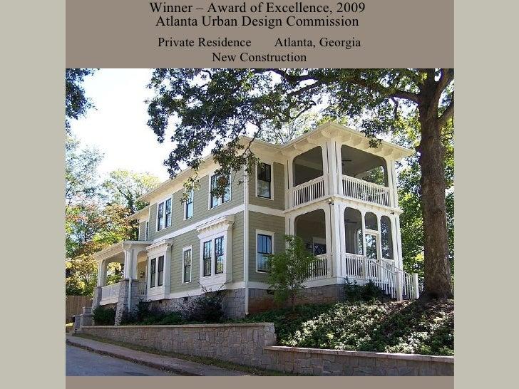 Private Residence  Atlanta, Georgia New Construction Winner – Award of Excellence, 2009 Atlanta Urban Design Commission