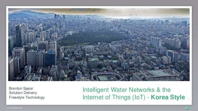Brenton Spear Solution Delivery Freestyle Technology Intelligent Water Networks & the Internet of Things (IoT) - Korea Sty...