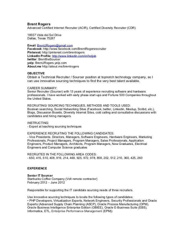 Brent RogersAdvanced Certified Internet Recruiter (ACIR), Certified Diversity Recruiter (CDR)18557 Vista del Sol DriveDall...