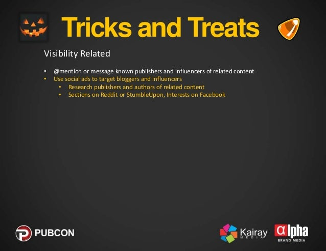 Tricks and Treats Visibility Related • • •  @mention or message known publishers and influencers of related content Use so...