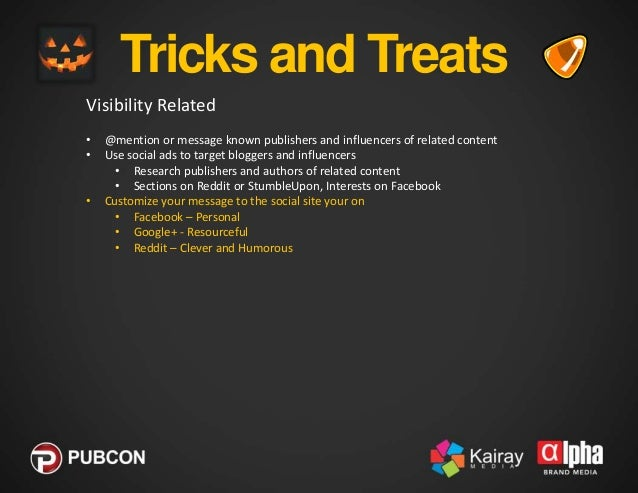 Tricks and Treats Visibility Related • • •  •  @mention or message known publishers and influencers of related content Use...