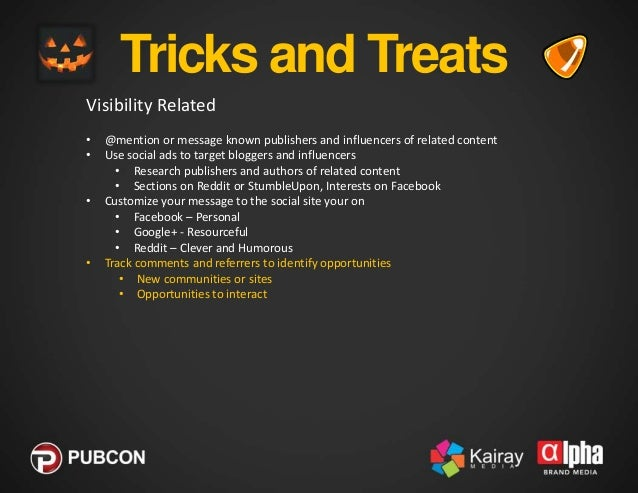Tricks and Treats Visibility Related • • •  • •  @mention or message known publishers and influencers of related content U...