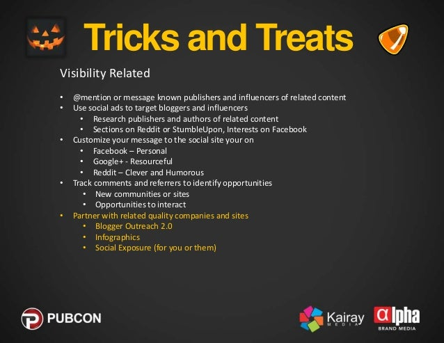 Tricks and Treats Visibility Related • • •  • •  •  @mention or message known publishers and influencers of related conten...