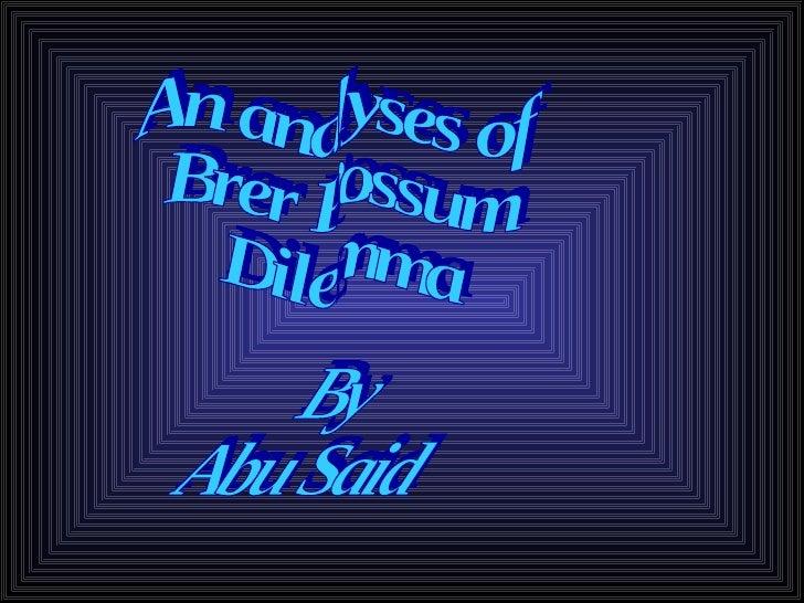 An analyses of  Brer Possum  Dilemma By Abu Said