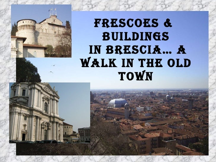 Frescoes &  buildings  in Brescia… a walk in the old town