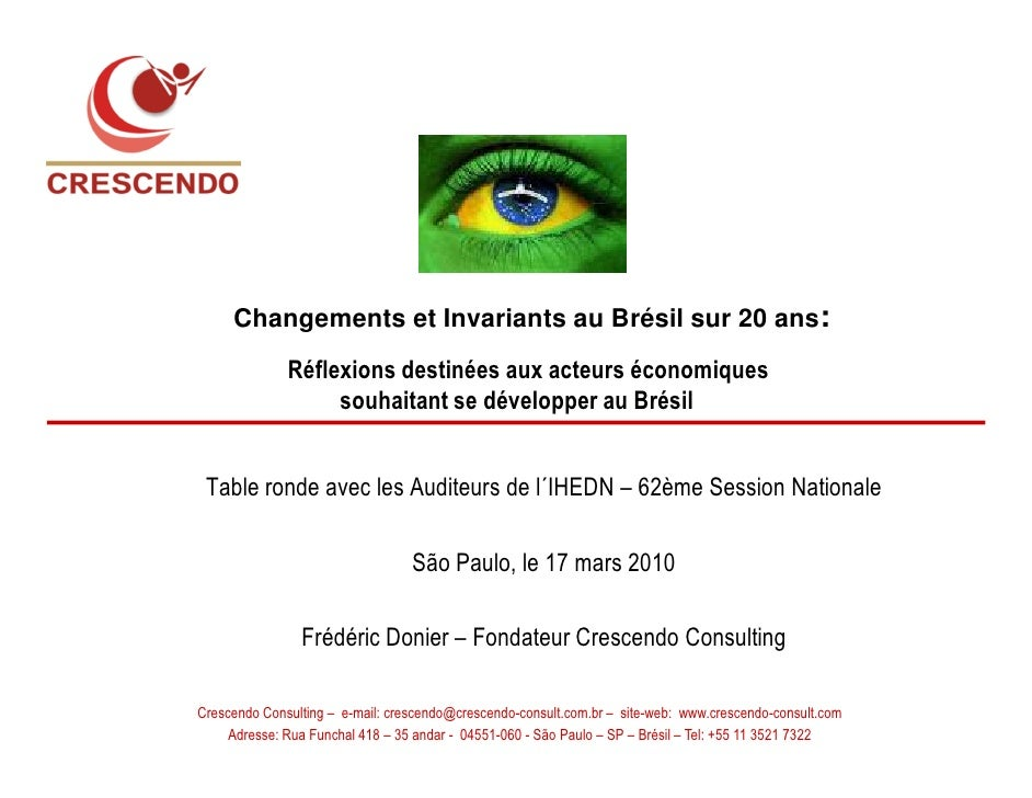 Changements et Invariants au Brésil sur 20 ans:               Réflexions destinées aux acteurs économiques                ...