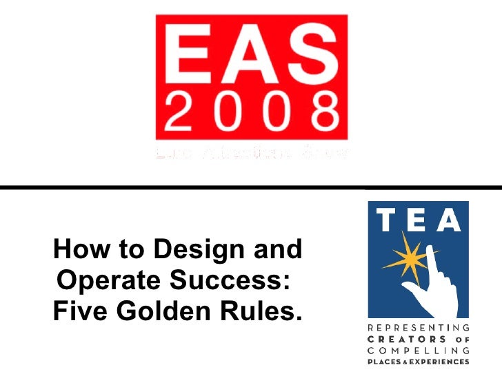 How to Design and Operate Success:  Five Golden Rules.