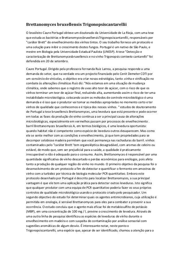 Brettanomyces bruxellensis TrigonopsiscantarelliiO brasileiro Caure Portugal obteve um doutorado da Universidade de La Rio...