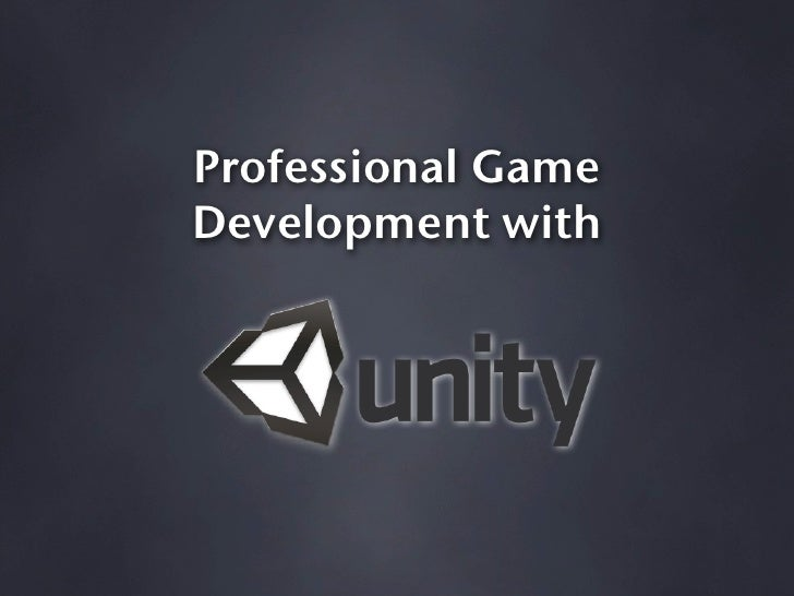 Professional GameDevelopment with