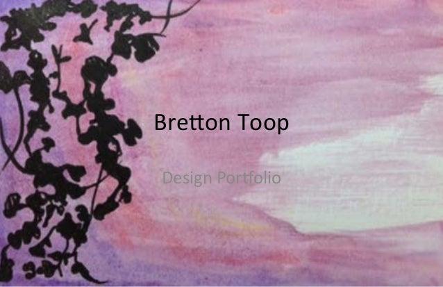 Bre$on  Toop   Design  Por/olio