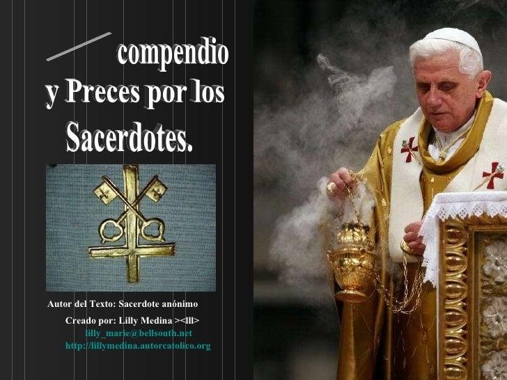 Breve  compendio y Preces por los Sacerdotes. Creado por: Lilly Medina ><lll> [email_address] http:// lillymedina.autorcat...