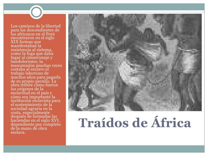 Breve Historia De La Esclavitud En El Perù Slide 2