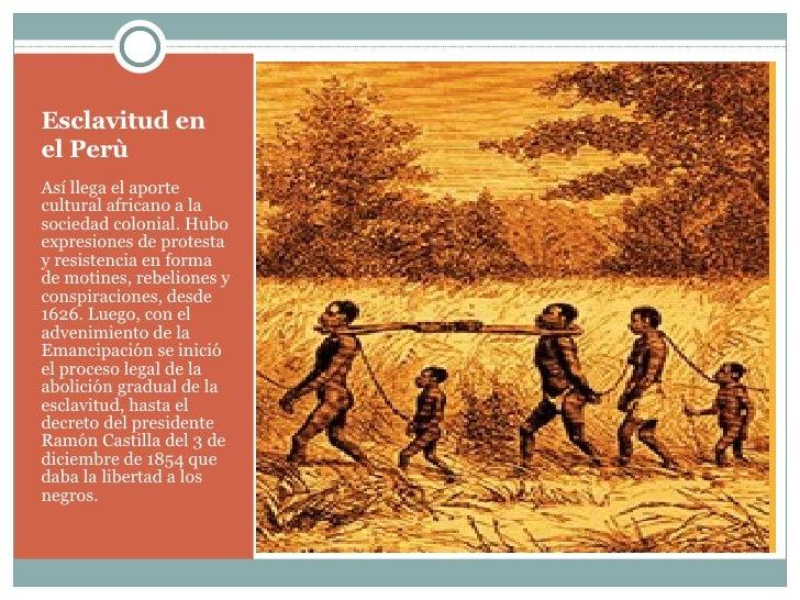 Breve Historia De La Esclavitud En El Perù Slide 3