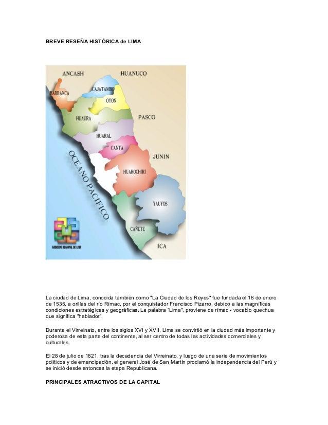 """BREVE RESEÑA HISTÓRICA de LIMA La ciudad de Lima, conocida también como """"La Ciudad de los Reyes"""" fue fundada el 18 de ener..."""