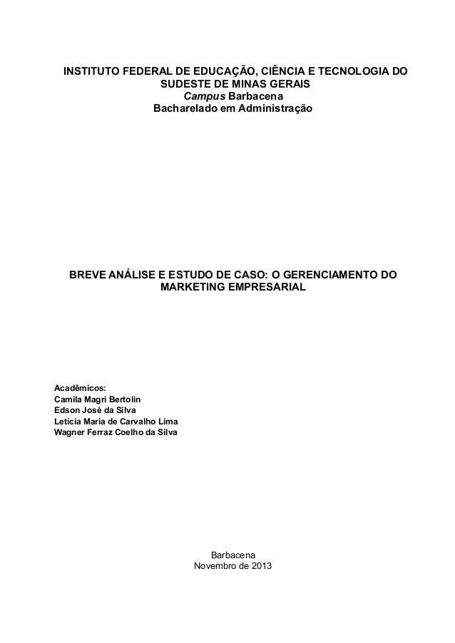 INSTITUTO FEDERAL DE EDUCAÇÃO, CIÊNCIA E TECNOLOGIA DO SUDESTE DE MINAS GERAIS Campus Barbacena Bacharelado em Administraç...