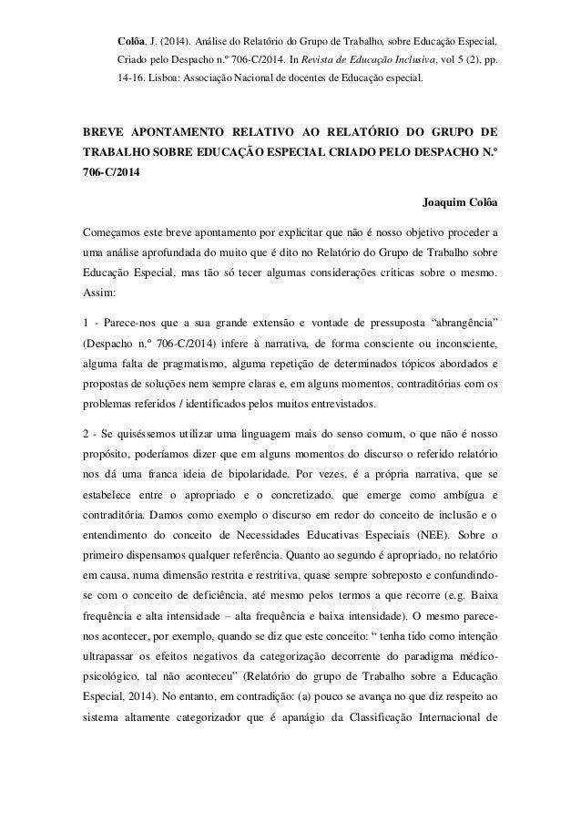 Colôa, J. (2014). Análise do Relatório do Grupo de Trabalho, sobre Educação Especial, Criado pelo Despacho n.º 706-C/2014....