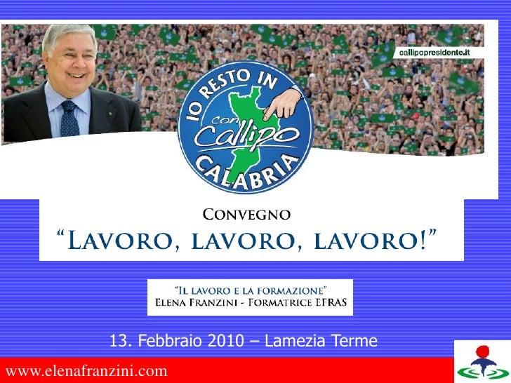13. Febbraio 2010 – Lamezia Terme<br />