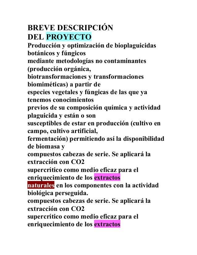 BREVE DESCRIPCIÓNDEL PROYECTOProducción y optimización de bioplaguicidasbotánicos y fúngicosmediante metodologías no conta...