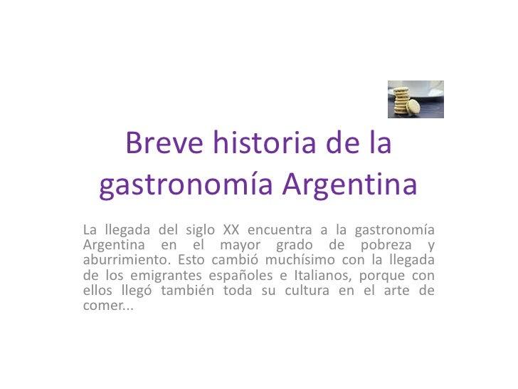 Breve historia de la gastronom a argentina power point for Historia de la gastronomia pdf