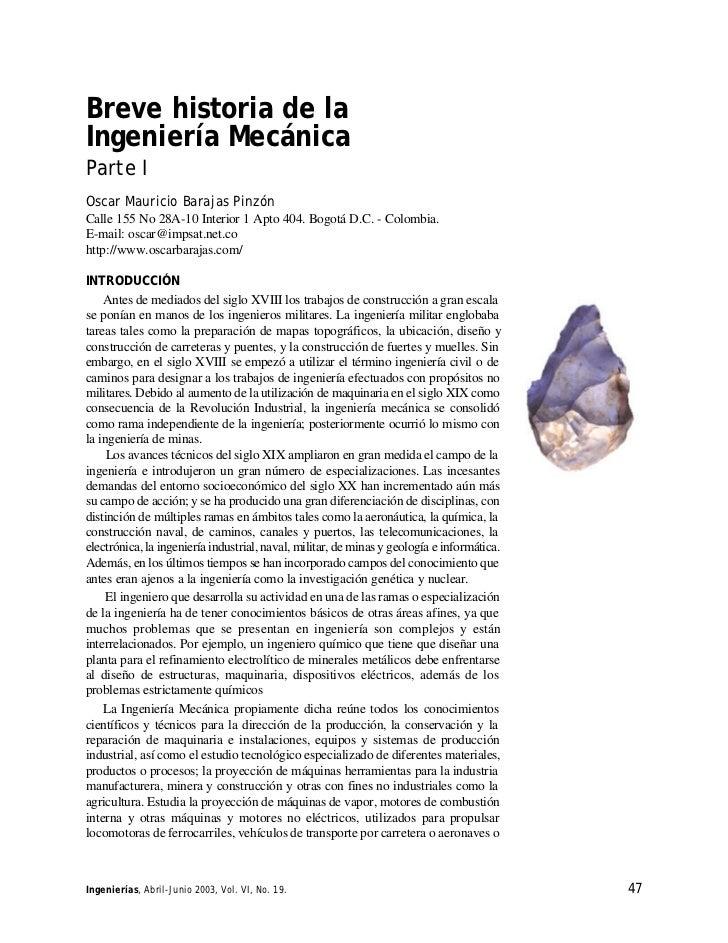 Breve historia de laIngeniería MecánicaParte IOscar Mauricio Barajas PinzónCalle 155 No 28A-10 Interior 1 Apto 404. Bogotá...