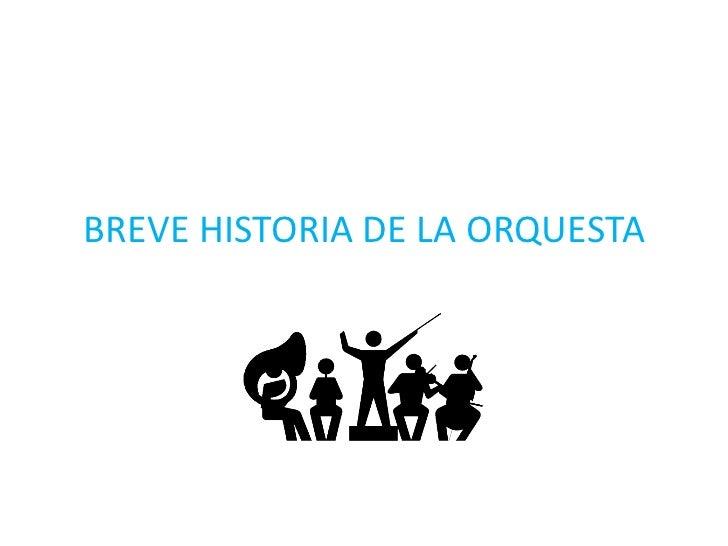 BREVE HISTORIA DE LA ORQUESTA