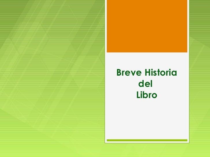 Breve Historia     del    Libro