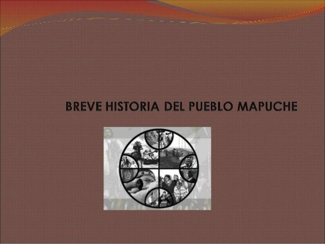 ORGANIZACIÓN DEL PUEBLO MAPUCHE El tipo de organización mapuche obedece a una lógica distinta a la occidental y, por lo m...