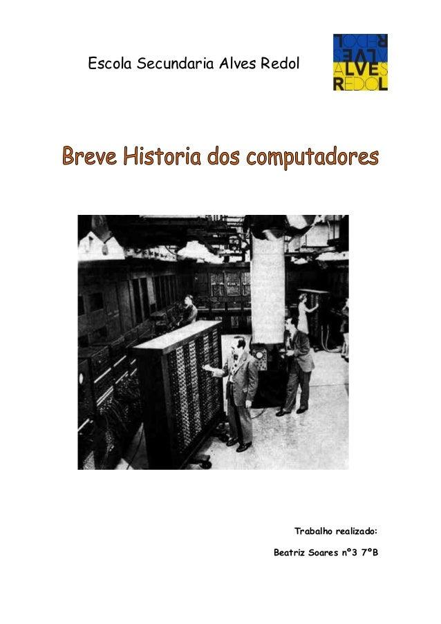 Escola Secundaria Alves Redol Trabalho realizado: Beatriz Soares nº3 7ºB