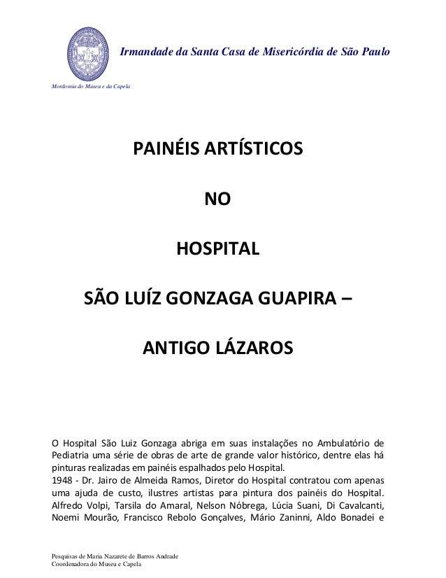 Mordomia do Museu e da Capela Irmandade da Santa Casa de Misericórdia de São Paulo PAINÉIS ARTÍSTICOS NO HOSPITAL SÃO LUÍZ...